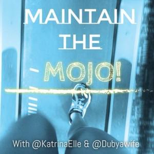 Maintaining the Mojo
